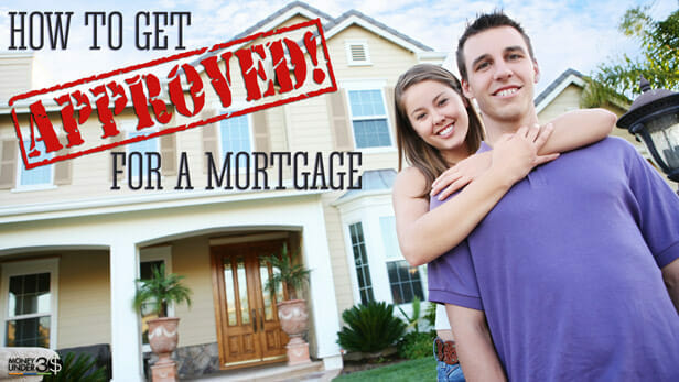 How to get approved for your first mortgage.
