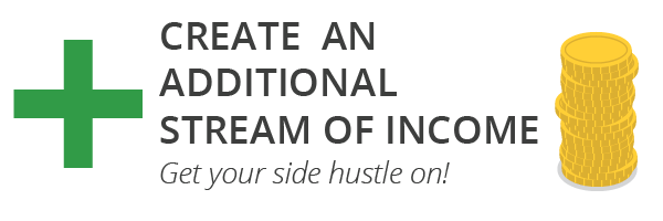 6 + 1 System, Step 7: Create an additional stream of income