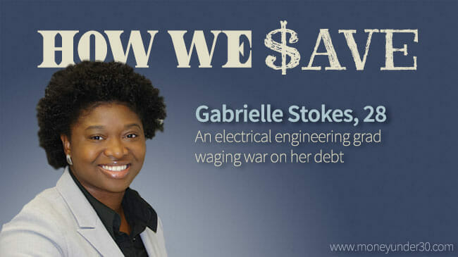 How We Save: Gabrielle Stokes, 28, is an electrical engineering grad waging war on her post-college debt.