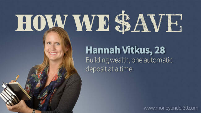 How Hannah Vitkus saved by setting goals and relying on automatic savings transfers