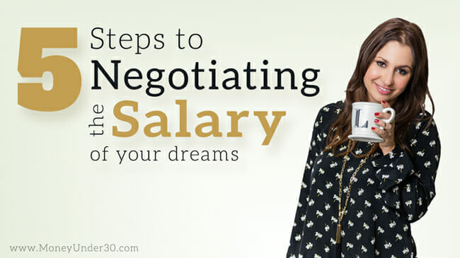 5 Steps to Negotiate The Salary of Your Dreams