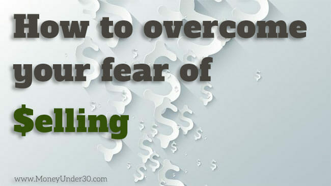 How to overcome your fear of sales.