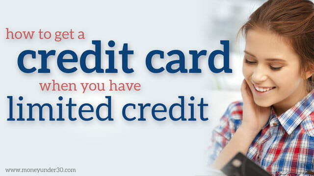 How to get a credit card with limited credit history.