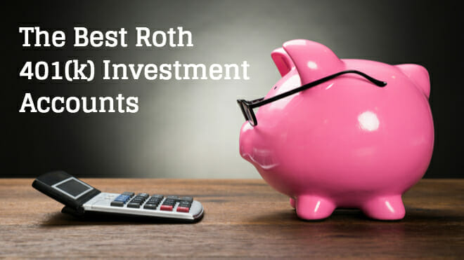 The Best Roth 401(k) Investment Accounts
