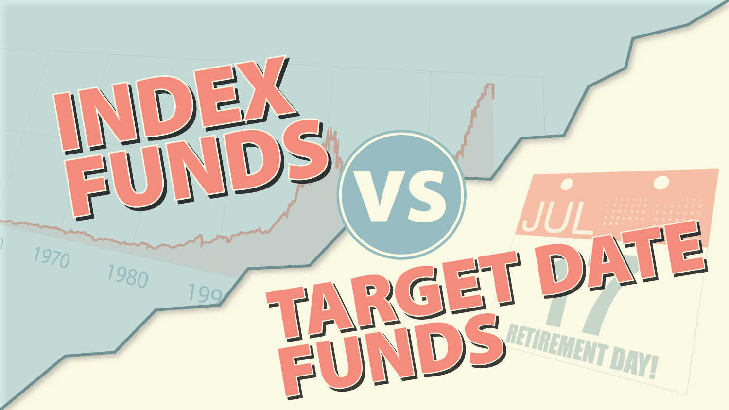 Index Funds Vs Target-Date Funds: Which Is Right For You?