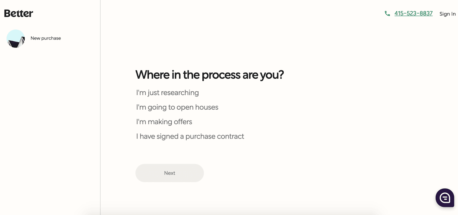 Better.com: Affordable Mortgages In An Easy-to-Use Platform - Where in the process are you